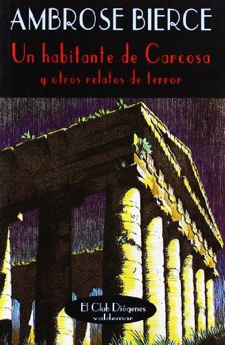 9788477021186: Un habitante de Carcosa: Y otros relatos de terror (El Club Diógenes)