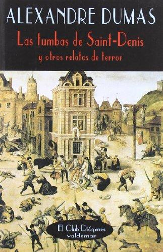 9788477021209: Las tumbas de Saint-Denis: Y otros relatos de terror (El Club Diógenes)