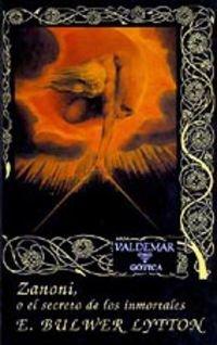 9788477021292: Zanoni: O el secreto de los inmortales (Gótica)