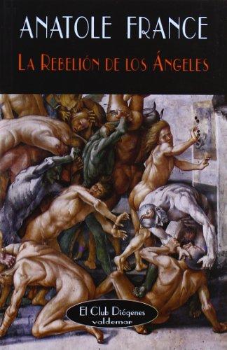 9788477021391: La rebelión de los ángeles (El Club Diógenes)