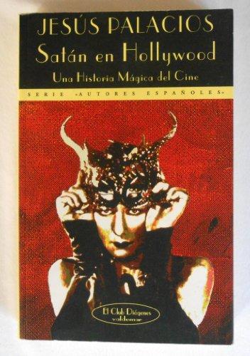"""9788477021971: Satán en Hollywood: Una historia mágica del cine (Serie """"Autores españoles"""") (Spanish Edition)"""