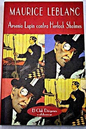 9788477022398: Arsenio Lupin contra Herlock Sholmes (El Club Diógenes)