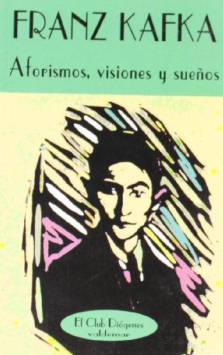 9788477022404: Aforismos, visiones y sueños (El Club Diógenes)