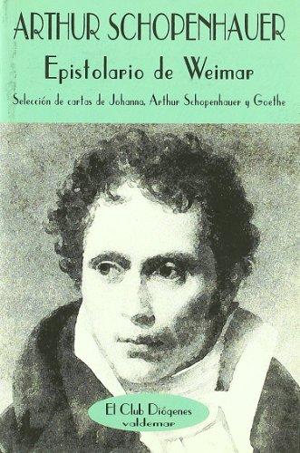9788477022558: Epistolario de Weimar : selección de cartas de Johanna, Arthur Schopenhauer y Goethe