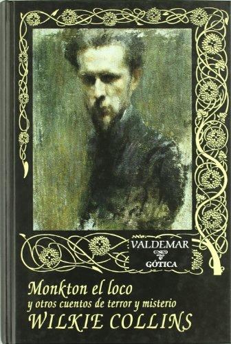 9788477023012: Monkton el loco: Y otros cuentos de terror y misterio (Gótica)