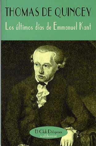 9788477023272: Los últimos días de Emmanuel Kant (El Club Diógenes)