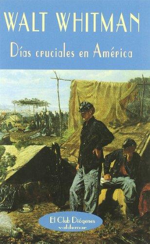9788477023463: Días cruciales en América : (diario de la Guerra de Secesión, 1862-1865)
