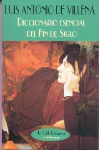 9788477023531: Diccionario esencial del Fin de Siglo (El Club Diógenes)