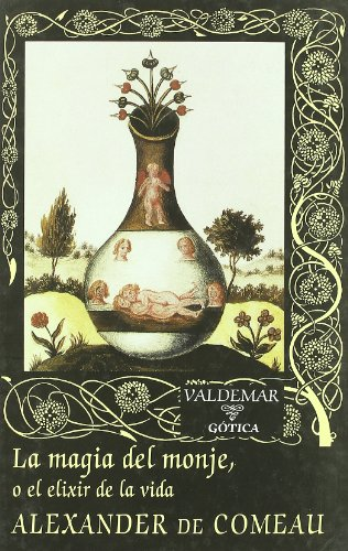 9788477023777: La magia del monje: O el elixir de la vida (Gótica)