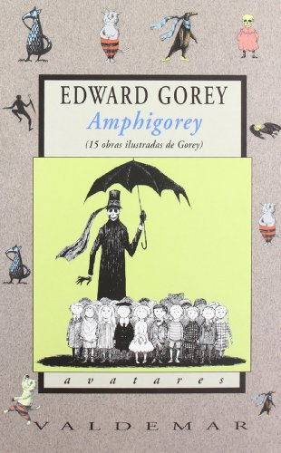Amphigorey 15 obras ilustradas de gorey: Gorey, Edward
