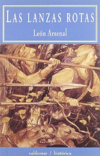 9788477023968: Las lanzas rotas (Historica) (Spanish Edition)