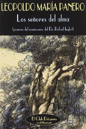 9788477024088: Los señores del alma: Poemas del manicomio del Dr. Rafael Inglot (El Club Diógenes)