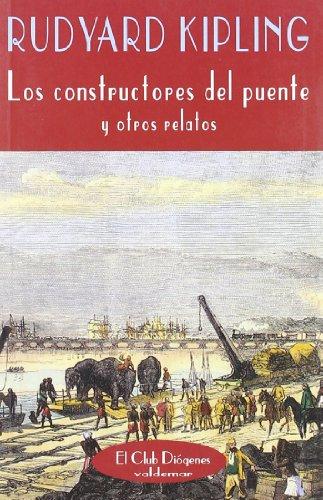 9788477024279: Los constructores del puente: Y otros relatos (El Club Diógenes)