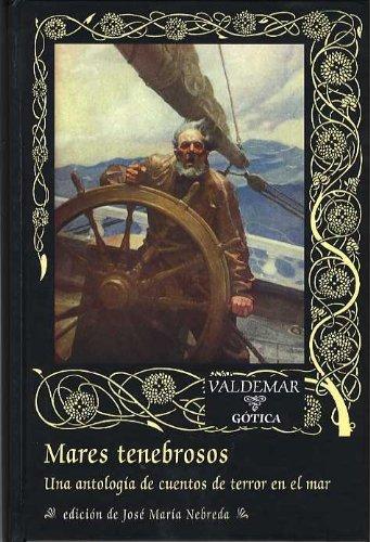 9788477024729: Mares tenebrosos : una antología de cuentos de terror en el mar