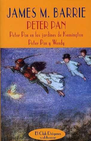 9788477024873: PETER PAN (DIOGENES). PETER PAN EN LOS JARDINES DE KENSINGTON. PETER PAN Y WENDY