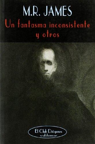 9788477025054: Fantasma Inconsistente y Otros (El Club Diógenes)