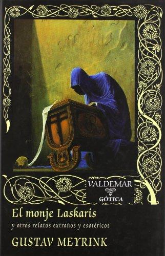 9788477025528: El monje Laskaris: Y otros relatos extraños y esotéricos (Gótica)