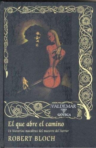 9788477025658: El que abre el camino: 24 historias macabras del maestro del horror (Gótica)