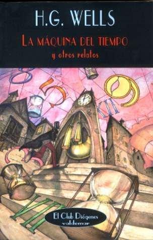 9788477025719: La Maquina Del Tiempo Y Otros Relatos (Spanish Edition)