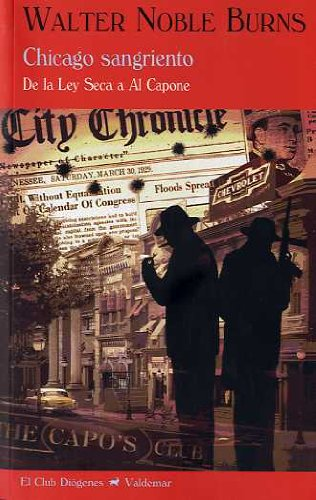 Chicago sangriento: de la ley seca a Al Capone (9788477025993) by Burns, Walter Noble