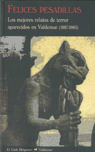 9788477026501: Felices pesadillas: Los mejores relatos de terror aparecidos en Valdemar (1987-2003) (El Club Diógenes)