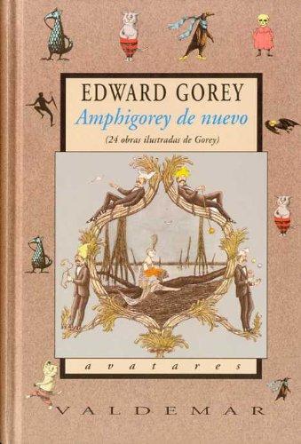 Amphigorey de nuevo 24 obras ilustradas de: Gorey, Edward