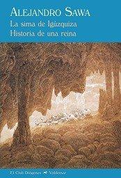 9788477026914: La sima de Igúzquiza / Historia de una reina