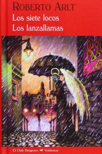 9788477027409: Los Siete Locos Y Los Lanzallamas (El Club Diógenes)