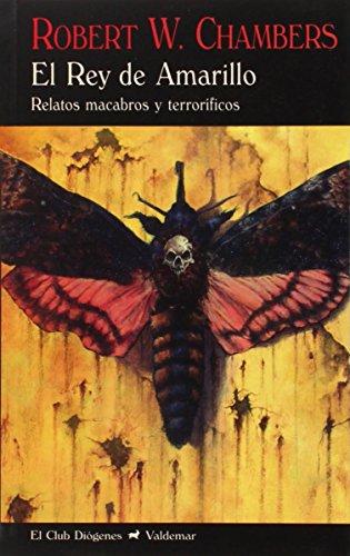 9788477027805: El Rey de Amarillo: Relatos macabros y terroríficos: 319 (El Club Diógenes)
