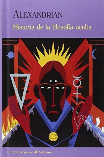 HISTORIA DE LA FILOSOFÍA OCULTA: Sarane Alexandrian