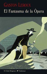 El Fantasma de la Ópera: Gaston Leroux