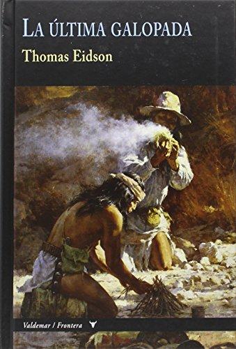 9788477028093: La Ultima Galopada (Frontera)