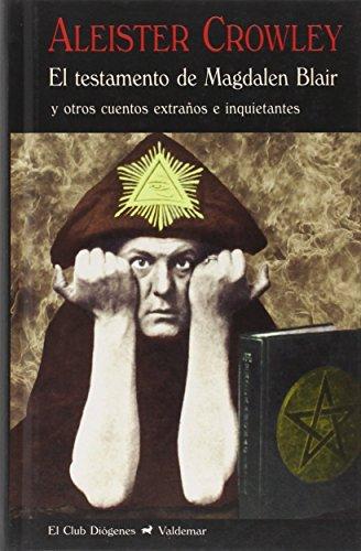 EL TESTAMENTO DE MAGDALEN BLAIR: CROWLEY, ALEISTER