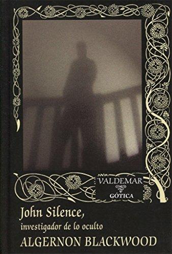 9788477028697: John Silence: Investigador de lo oculto: 46 (Gótica)
