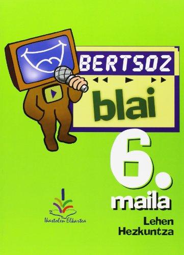 9788477035732: Bertsoz Blai 6.Maila - Lehen Hezkuntza (Bertsoz Play)