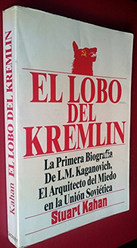 Lobo del Kremlin, el (847704046X) by Kahan, Stuart