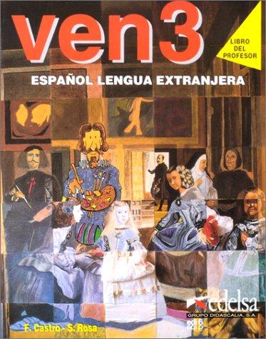 Ven - Level 3: Teacher's Book 3 (Spanish Edition): Castro