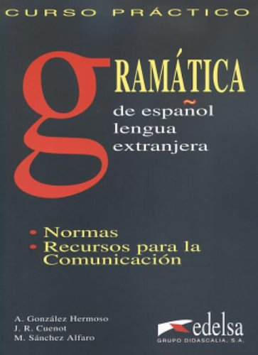 Gramatica, curso practico de espanol para extranjeros: A. Gonzalez Hermoso,