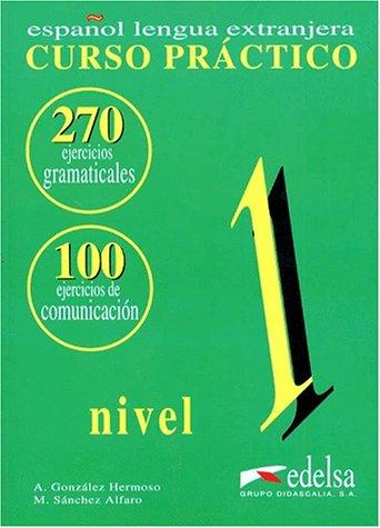 Gramatica, curso practico. Libro de ejercicios 1: A. Gonzalez Hermoso,