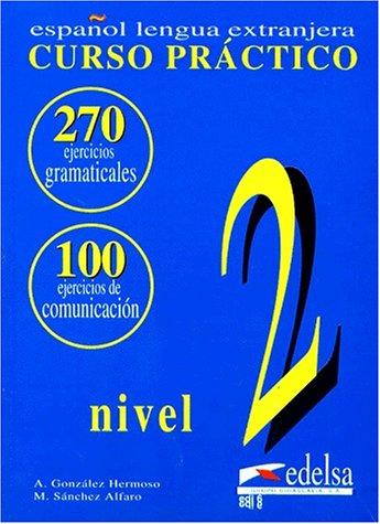 Gramatica, curso practico. Libro de ejercicios 2: A. Gonzalez Hermoso,
