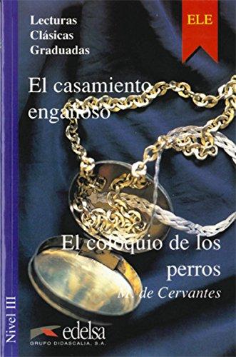 9788477110958: Lecturas Clasicas Graduadas - Level 3: El Casamiento Enganoso/El Coloquio De Los Perros