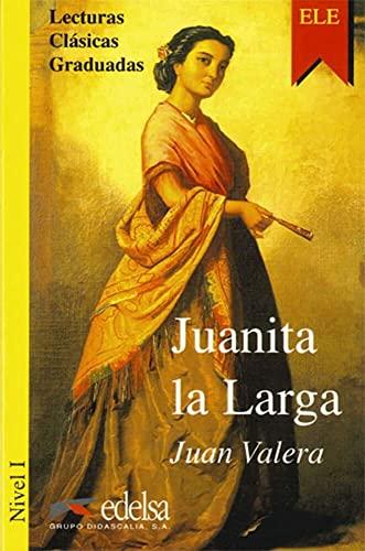 Juanita la Larga Lecturas Clasicas Graduadas, Level 1 (Spanish Edition): Juan Valera