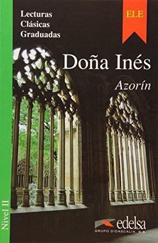 9788477111238: Doña Inés: Dona Ines (Colección lecturas clásicas graduadas Nivel 2)