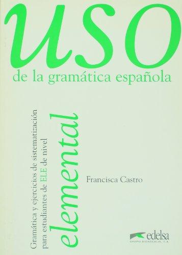 9788477111337: Uso de la gram�tica espa�ola, Nivel elemental: Uso gramatica espa�ola elemental, No. 1