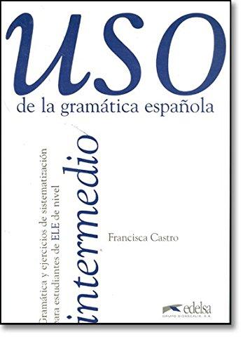 9788477111344: Uso De LA Gramatica Espanola: Intermedio (Spanish Edition)