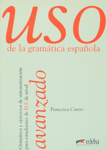 Uso De LA Gramatica Espanol Avanzado: FRANCISCA CASTRO