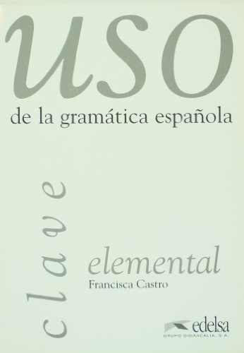 9788477111658: USO De La Gramatica Espanola Elemental - Clave (Spanish Edition)