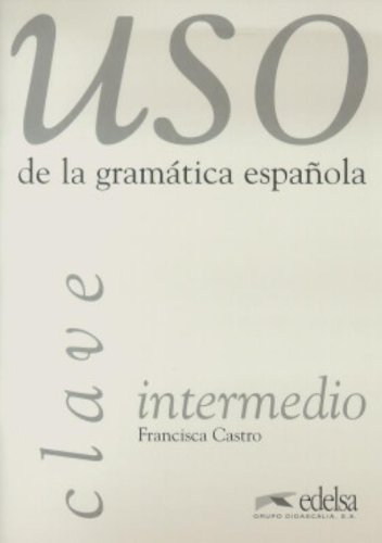9788477111788: Uso De La Gramatica Espanola: Claves