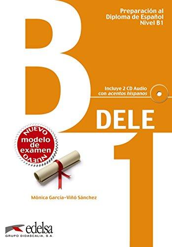 Preparación al Diploma de Español, Nivel B1. DELE B1. Libro + 2 Audio CD con acentos ...