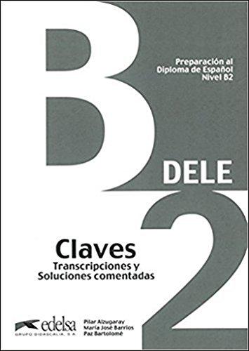PREPARACIÓN AL DELE B2 - LIBRO DE: Pilar Alzugaray Zaragüeta;
